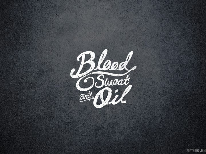 Blood, Sweat and Oil wallpaper download